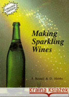 Making Sparkling Wines John Restall Don Hebbs 9781854861191