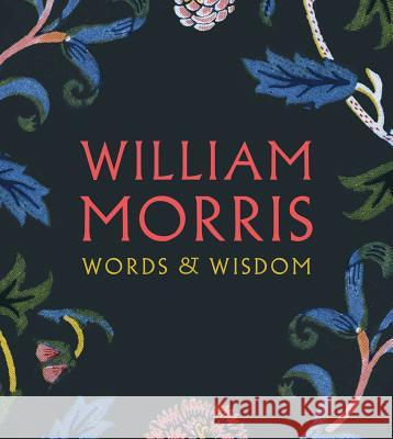 William Morris: Words & Wisdom   9781855144941