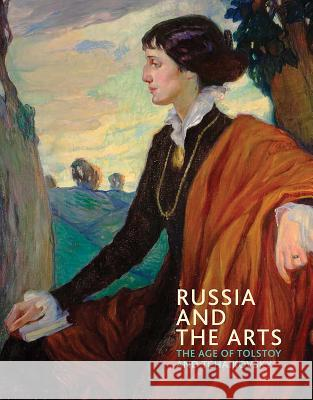 Russia and the Arts: The Age of Tolstoy and Tchaikovsky Rosalind P. Blakesley 9781855145375