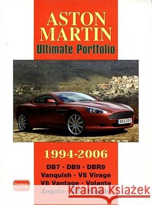 Aston Martin Ultimate Portfolio 1994-2006 : A Collection of Articles Covering Models DB7, DB9, DBR9, Vanquish, V8 Virage and V8 Vantage. R. M. Clarke 9781855207257