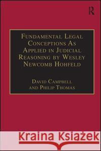 Fundamental Legal Conceptions as Applied in Judicial Reasoning by Wesley Newcomb Hohfeld Hohfeld, W.N. 9781855216686