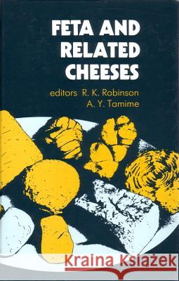 Feta and Related Cheeses R. K. Robinson A. Y. Tamime 9781855732780