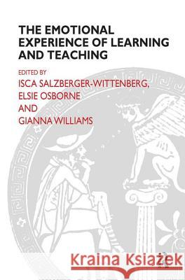 The Emotional Experience of Learning and Teaching Isca Salzberger-Wittenberg Gianna Williams Elsie Osborne 9781855752306 Karnac Books