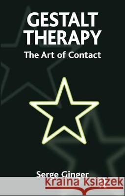 Gestalt Therapy: The Art of Contact Serge Ginger Sarah Spargo Sally Reeder Cojean 9781855755710