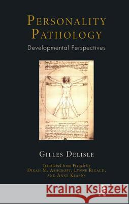 Personality Pathology: Developmental Perspectives Gilles Delisle 9781855757271