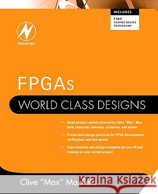 Fpgas: World Class Designs Clive Maxfield 9781856176217