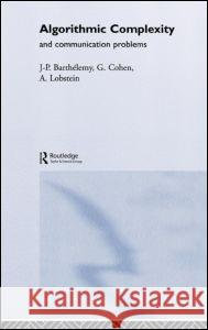 Algorithmic Complexity and Telecommunication Problems J-P Barthelmy G. Cohen A Lobstein 9781857284515 Taylor & Francis