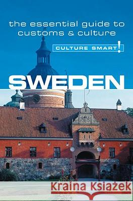 Sweden - Culture Smart!: The Essential Guide to Customs & Culture Charlotte J. DeWitt 9781857333190