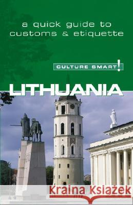Lithuania - Culture Smart!: The Essential Guide to Customs & Culture Lara Belonogoff 9781857333503 Kuperard