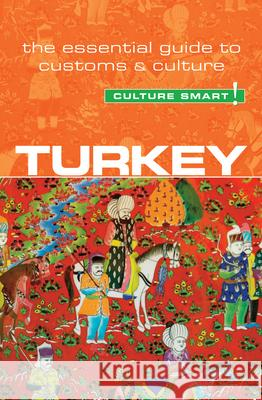 Turkey - Culture Smart!: The Essential Guide to Customs & Culture Charlotte McPherson 9781857336931
