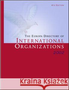 The Europa Directory of International Organizations 2002 Europa Publications 9781857431100