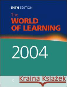 The World of Learning 2004 Europa Publications 9781857431827
