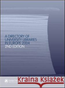 The Directory of University Libraries in Europe Europa Publications 9781857432206