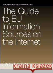 The Guide to Eu Information Sources on the Internet Europa Publications Ltd 9781857432824