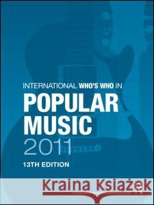 International Who's Who in Popular Music 2011   9781857435993