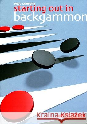 Starting Out in Backgammon Paul Lamford 9781857442823