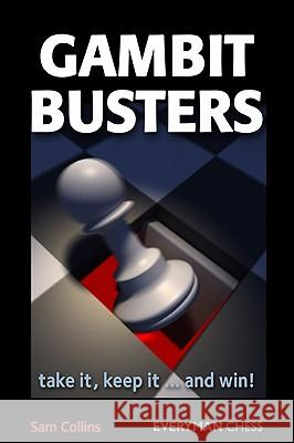 Gambit Busters: Take It, Keep It...and Win! Sam Collins 9781857446425
