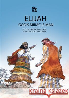 God's Miracle Man: The Story of Elijah Carine Mackenzie Fred Apps 9781857920970