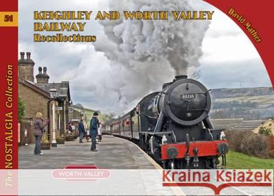 Keighley & Worth Valley Railway Recollec David Mather 9781857944556