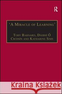 'A Miracle of Learning' : Studies in Manuscripts and Irish Learning: Essays in Honour of William O'Sullivan  9781859282939