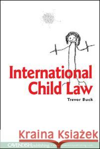 International Child Law Trevor Buck Buck Trevor 9781859419489