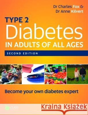 Type 2 Diabetes in Adults of All Ages  Fox, Charles|||Kilvert, Anne 9781859593745