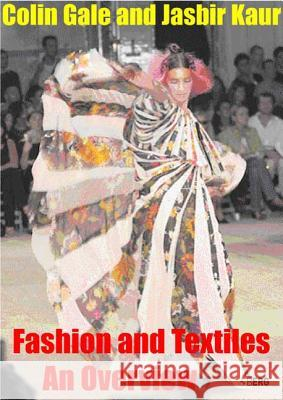 Fashion and Textiles: An Overview Jasbir Kaur Colin Gale 9781859738139