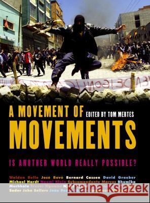 A Movement of Movements: Is Another World Really Possible? Tom Mertes Walden Bello Jose Bove 9781859844687