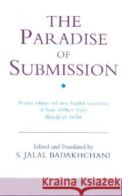 The Paradise of Submission Nasir Al-Di Jambe Jalal H. Badakhchani Jalal H. Badakhchani 9781860644368