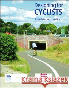 Designing for Cyclists : A Guide to Good Practice (EP 68) Building Research Establishment 9781860818967