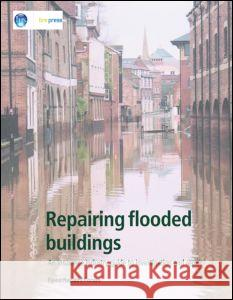 Repairing Flooded Buildings: An Insurance Industry Guide to Investigation and Repair (Ep 69) Building Research Establishment 9781860819032