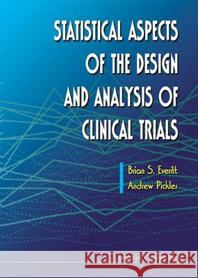 Statistical Aspects of the Design and an Brian Everitt Andrew Pickles 9781860941535