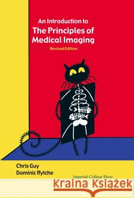 Introduction to the Principles of Medical Imaging, an (Revised Edition) Chris Guy 9781860945021