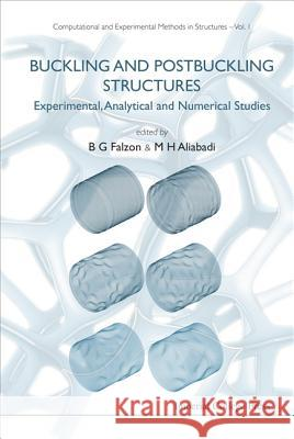 Buckling and Postbuckling Structures: Experimental, Analytical and Numerical Studies B. G. Falzon                             M. H. Aliabadi 9781860947940