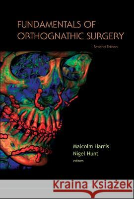 Fundamentals of Orthognathic Surgery (2nd Edition) Malcolm Harris                           Nigel Hunt 9781860949937