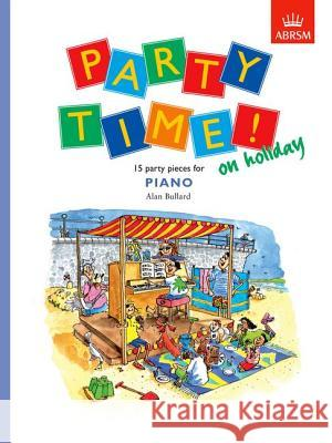 Party Time! on Holiday Alan Bullard 9781860960697 0