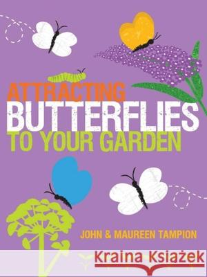 Attracting Butterflies to Your Garden Tampion, John|||Tampion, Maureen 9781861088567