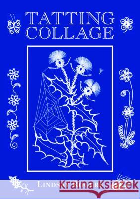 Tatting Collage Lindsay Rogers 9781861089052