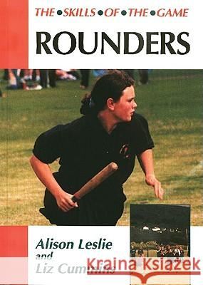 Rounders: the Skills of the Game Alison Leslie Liz Cummins 9781861262349