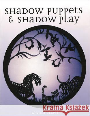 Shadow Puppets and Shadow Play David Currell 9781861269249