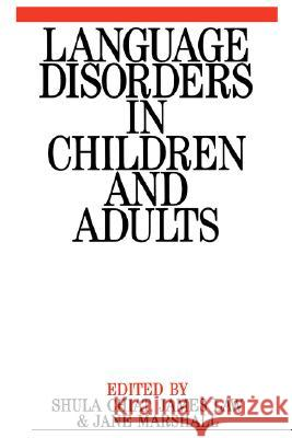 Language Disorders in Children and Adults: Psycholinguistic Approaches to Therapy Shula Chiat Chiat 9781861560148