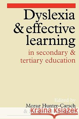 Dyslexia and Effective Learning in Secondary and Tertiary Education Morag Hunter-Carsch Margaret Herrington 9781861560162