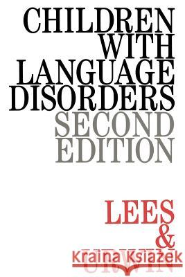 Children with Language Disorders Elaine Chaika Janet Lees Lees 9781861560261