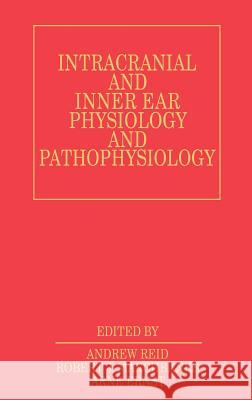Intracranial and Inner Ear Physiology Andrew Reid Arne Ernst Robert Marchbanks 9781861560667