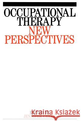 Occupational Therapy: New Perspectives Creek                                    Jennifer Creek Jennifer Creek 9781861560889 John Wiley & Sons