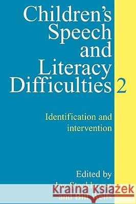 Children's Speech and Literacy Difficulties: Identification and Intervention Joy Stackhouse Bill Wells 9781861561312