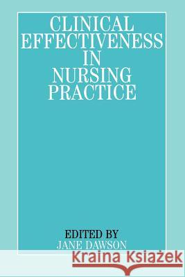 Clinical Effectiveness in Nursing Practice Jane Dawson Dawson 9781861561831
