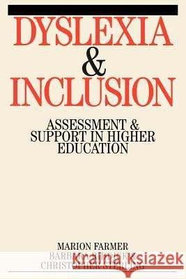 Dyslexia and Inclusion: Assessment and Support in Higher Education Barbara Riddick Marion Farmer Farmer 9781861563149