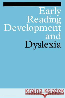Early Reading Development and Dyslexia Valerie Muter 9781861563279
