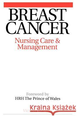 Breast Cancer : Nursing Care and Management Harmer                                   Victoria Harmer Victoria Harmer 9781861563538